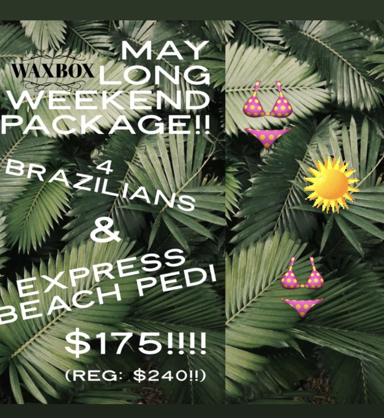 May Long Weekend Package!!!!